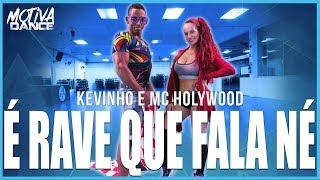 Baixar É Rave Que Fala Né - Kevinho e MC Hollywood | Motiva Dance (Coreografia)