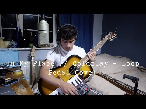 In My Place  Coldplay Loop Pedal