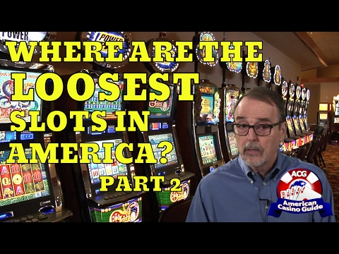 "Where are the ""loosest"" slot machines in America?"