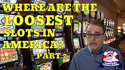 """Where are the """"loosest"""" slot machines in America? - Part 2"""