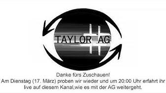 TAYLOR AG - LIVE STREAM S03E04+S03E05