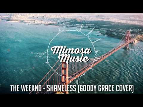 The Weeknd - Shameless (Goody Grace Cover)