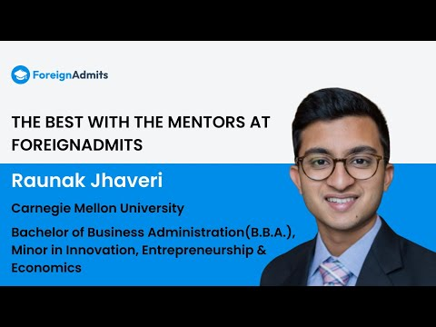 Mentor- Raunak Jhaveri || CMU|| BBA- Minor in Innovation, Entrepreneurship & Economics  || US