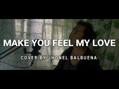 MAKE YOU FEEL MY LOVE (Adelle) Cover by Jhonel Balbuena mp3