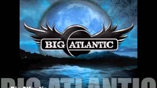 "Big Atlantic | ""I Don"