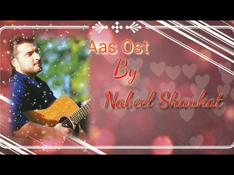 Aas full song 9( Aas Ost ) Nabeel Shaukat