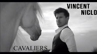 Vincent Niclo | Cavaliers (clip officiel)