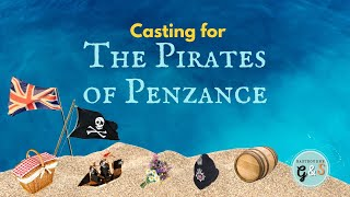 Casting for The Pirates of Penzance