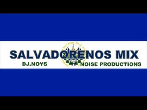 CUMBIAS SALVADORENAS - SALVADORENOS MIX DJNOYS