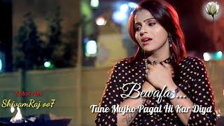 Bewafa Tune Mujko Pagal Kar Diya Full Song | Kajal Maheriya Songs