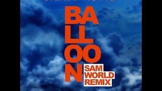 Jimmy Nevis - Balloon (Sam World Remix)