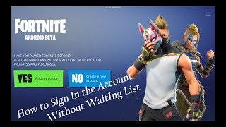 How to Sign Up The Account without Waiting List Fortnite