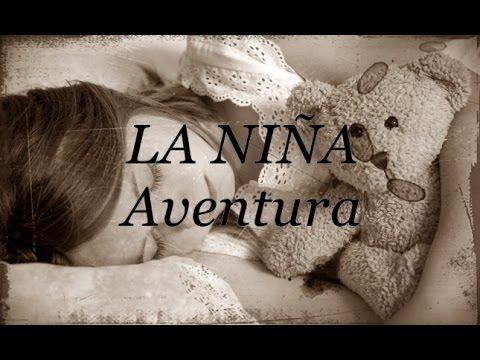 La Niña- Aventura (english Lyrics)