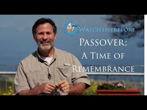 Passover: A Time of Remembrance – Watch Therefore