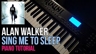 How To Play: Alan Walker - Sing Me To Sleep (SMTS) | Piano Tutorial Lesson + Sheet Music
