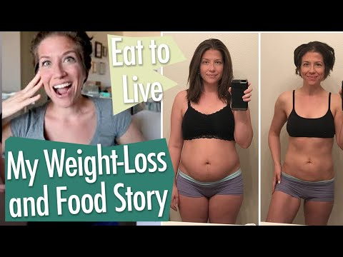 My Food And Weight Loss Story // Eat To Live // Nutritarian
