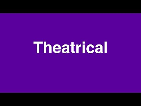 How to Pronounce THEATRICAL: Learn British English
