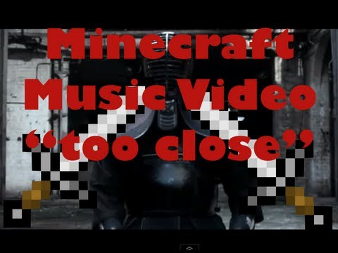 Minecraft Music Video Alex Clare ''Too Close''