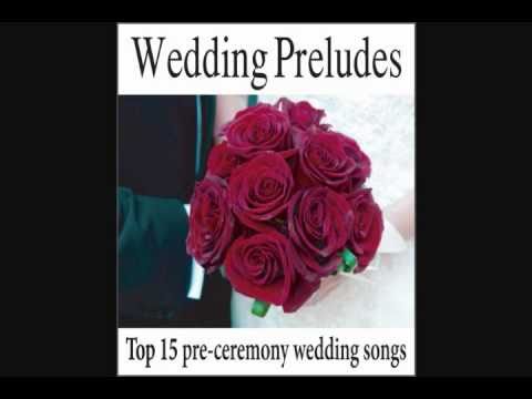 Wedding Preludes: Top 15 Pre-ceremony Wedding Songs