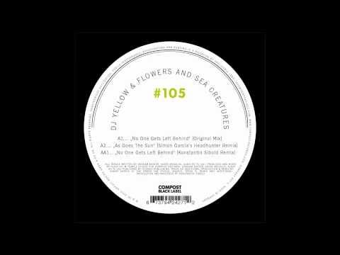 DJ Yellow & Flowers And Sea Creatures - As Goes The Sun (Simon Garcia's Headhunter Remix)