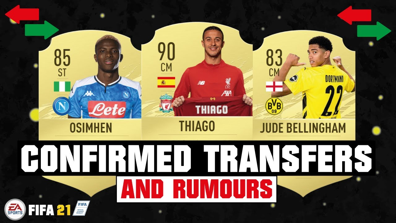 FIFA 21 | NEW CONFIRMED TRANSFERS & RUMOURS ??| FT. THIAGO, OSIMHEN, BELLINGHAM... etc