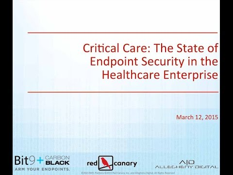 Critical Care: The State of Endpoint Security in the Healthcare Enterprise