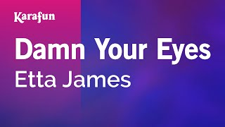 Karaoke Damn Your Eyes - Etta James *