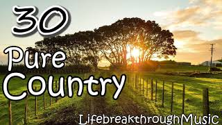 30 PURE COUNTRY SONGS