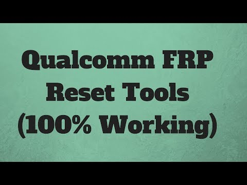 Qualcomm FRP Reset Tools  (100% Working)