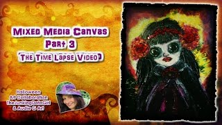 Art Collaboration - Mixed Media Canvas The Time Lapse Part 3 with Audie G Art