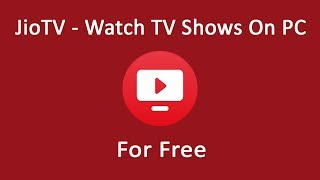 Jio TV Watch TV Shows On PC - By Behind Facts