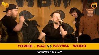 Yowee + Kaz vs Ksywa + Wudo WBW2K19 2vs2 (1/4) Freestyle Battle