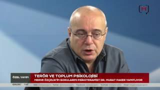 Özel Yayın: Terör ve Toplum Psikolojisi Konuk: Dr. Murat Paker