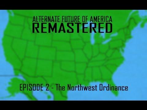 Alternate Future of USA Remastered EP 2 | The Northwest Ordinance