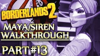 Ⓦ Borderlands 2 Maya/Siren Walkthrough - Part 13 ▪