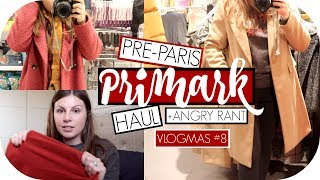 Pre-Paris Primark Haul + An Angry Rant / 12 Days Of Vlogmas