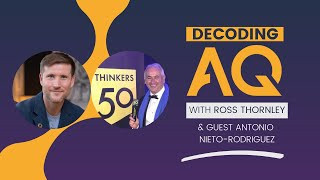 Decoding AQ with Ross Thornley Feat. Antonio Nieto-Rodriguez. World Champion in Project Management