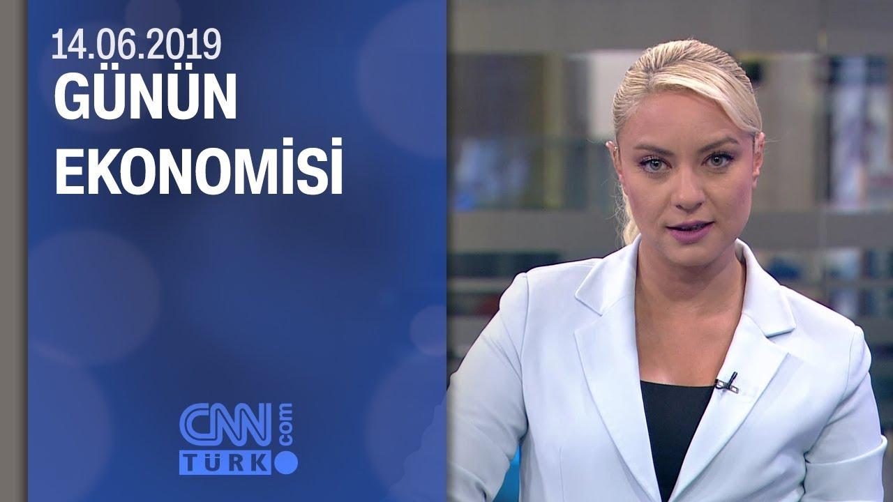 Günün Ekonomisi 14.06.2019 Cuma