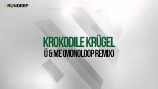 Krokodile Krügel - Ü and Me (Monoloop Remix)