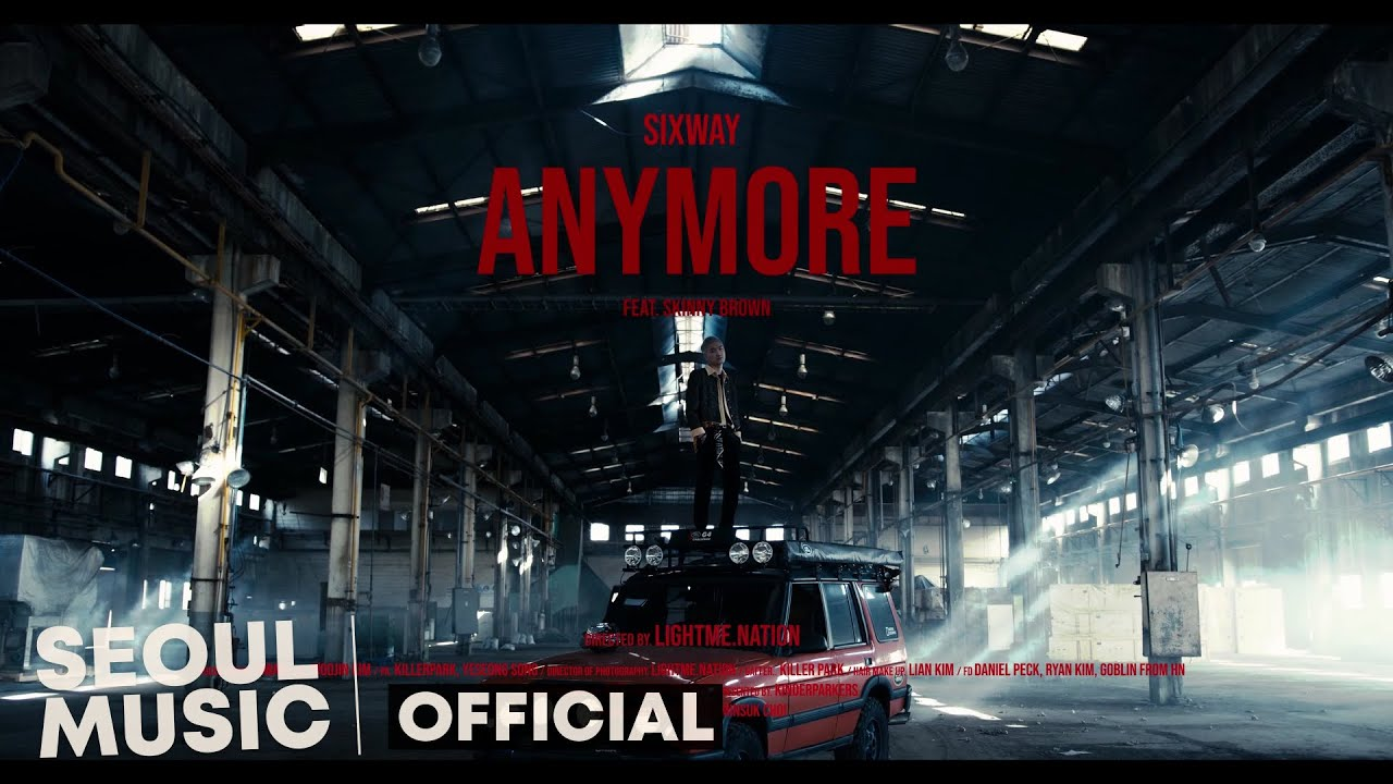 [MV] Sixway - Anymore (Feat. Skinny Brown) / Official Music Video