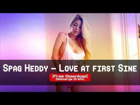 Spag Heddy - Love at first Sine [FREE DOWNLOAD] [320kbps]