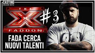 X FADDON ( Puntata 03 ) Fada cerca nuovi talenti - Arcade Boyz