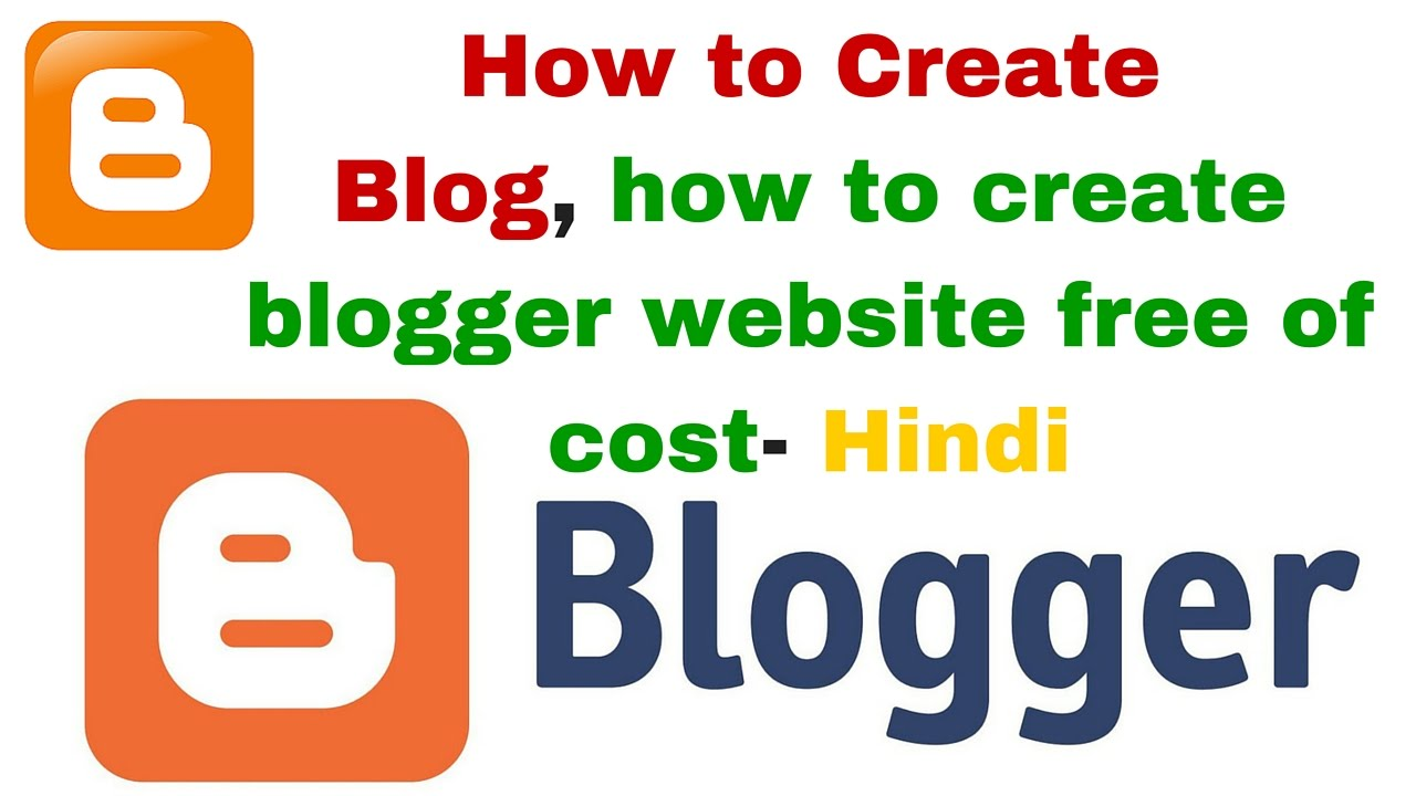 How To Make A Blog >> How To Create A Blog How To Create Blogger Website Free Of Cost