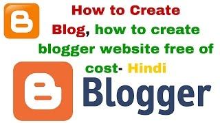 How to Create a Blog | how to create blogger website free of cost- Hindi