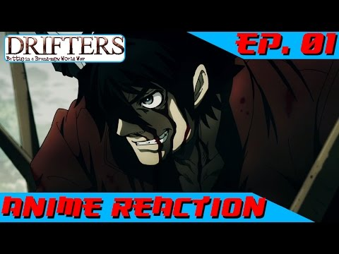 *completed* Anime Reaction: Drifters