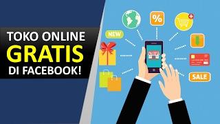 Cara Membuat Toko Online Gratis di Facebook Terbaru 2017