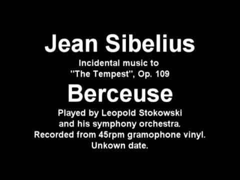 Jean Sibelius - The Tempest: Berceuse