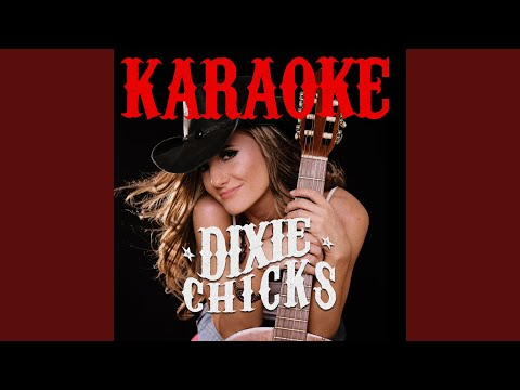 Once You've Loved Somebody (In the Style of Dixie Chicks) (Karaoke Version)