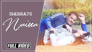 NAINA || SHERRAJ || Rootz Records || Full Official Video 2015