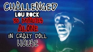 30 minute Challenge at the Crazy Doll House !